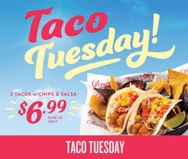 Taco Tuesday! 2 Tacos with chips and salsa for $5.99
