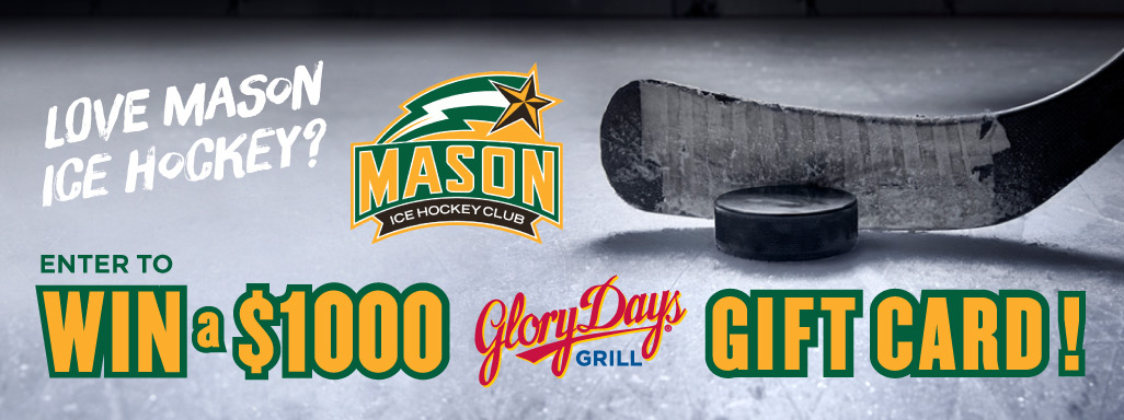 Love Mason Ice Hockey? Enter to Win a $1000 Glory Days Grill Gift Card.